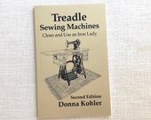 Treadle Sewing Machines Clean and Use an Iron Lady, Second Edition 2018