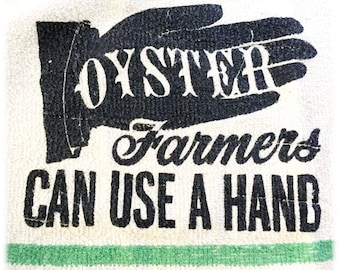 Vintage Hand Towel, Oyster Farmers Can Use a Hand, Unique Kitchen Towel, Hand Graphic