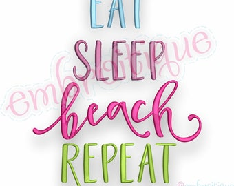 Eat, Sleep, Beach, Repeat- Summer Ocean Spring Break Vacation-   -Instant Download Machine Embroidery Design
