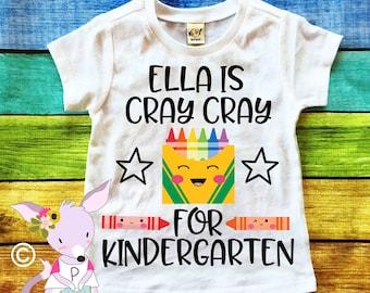 CRAY CRAY from Kindergarten Preschool 1st grade custom kids name back to school shirt crayon cray cray for school shirt back to school name