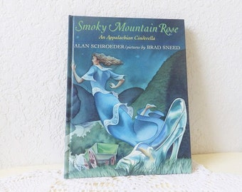 Smoky Mountain Rose, AN APPALACHIAN CINDERELLA, Hardcover Book, 1st Edition, 1997.