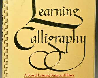 LEARNING CALLIGRAPHY, Spiral Bound 2nd Edition, 1977