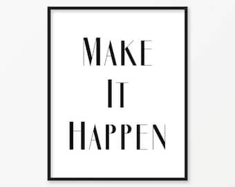 SALE -50% Make it Happen, Digital Print Instant Art INSTANT DOWNLOAD Printable Wall Decor