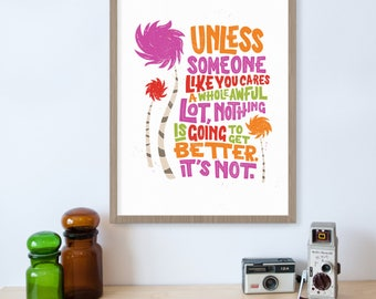 Dr. Seuss Lorax Quote, Unless Someone Like You Cares, Earth Day, Earth Print, Childrens Book Quotes, Nursery Decor, Kids Wall Art