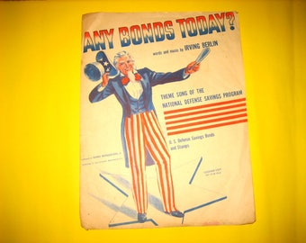 """Vintage 1941 IRVING BERLIN Sheet Music """"Any Bonds Today"""" Feat. Uncle Sam Cover"""