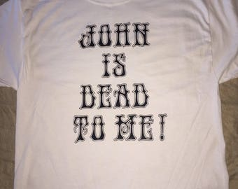 John is Dead to Me