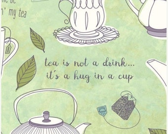 15% off thru Mar.19th TEA-riffic-by the half yard by Ink & Arrow fabrics- tea pots cups bags sayings on green  -25776 h Quilting Treasures