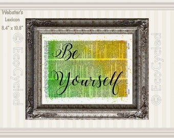 Be Yourself Inspirational Quote on Vintage Upcycled Dictionary Art Print Book Art Print Recycled meditation art gift mindfulness gift