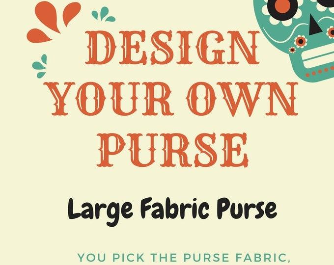 Custom Large Fabric Purse