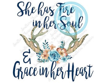 She has Fire in her Soul and Grace in her Heart Sublimation Heat Transfer Pre Made DIY Iron On Personalized HTV Vinyl You Choose