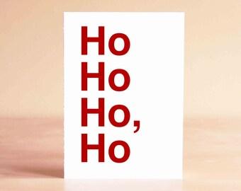 Funny Christmas Card - Christmas Card Funny - Funny Holiday Card - Ho Ho Ho, Ho