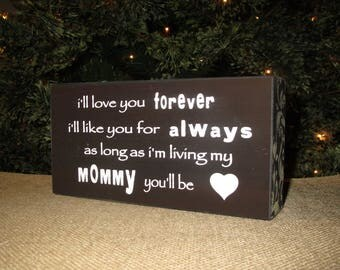 Mom Gift Mommy Sign I'll love you forever I'll like you for always as long as i'm living my mommy you'll be gift for mom mommy mother