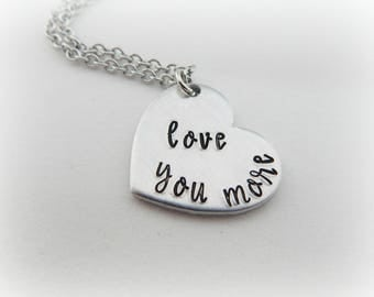 love you more - Hand Stamped Heart Shape Necklace - Anniversary Gift - Valentine's Day Jewelry - Girlfriend - Gift for Her