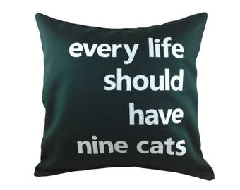 "18""x18""  'Every Life should have Nine Cats' Pillow COVER"