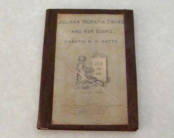1885 Juliana Horatia Ewing and Her Books, by Horatia K. F. Gatty,  1st Edition