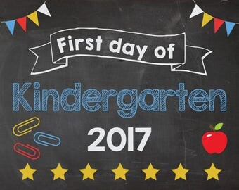 First Day of Kindergarten 2017 sign. PRINTABLE. First Day of School chalkboard school poster