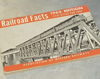 VINTAGE RAILROAD FACTS 1963 Edition statistics 1962 Train Book