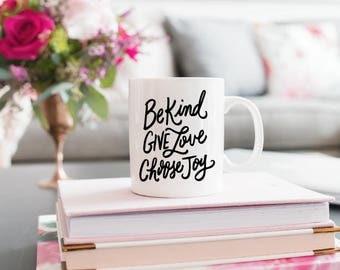 Be Kind, Give Love, Choose Joy White Ceramic Coffee Mug