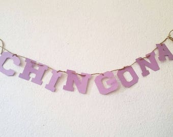 "CHINGONA BANNER 12"" long Choose your colors 3"" Letters"