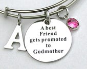 """Stainless Steel Bangle """"A Best Friend Gets Promoted To Godmother"""", Personalized, Initial, Swarovski Birthstone, Godmother Gift, Gift For Her"""