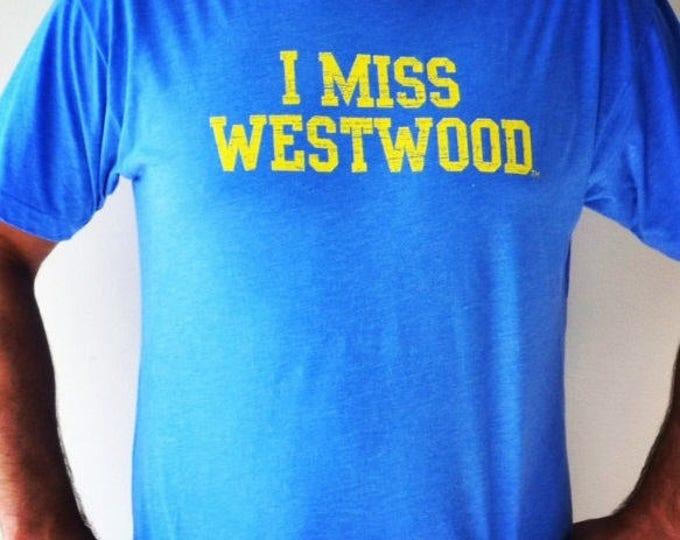 I MISS WESTWOOD
