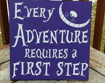 Alice in Wonderland, Cheshire Cat, Every Adventure Requires a First Step, wood sign