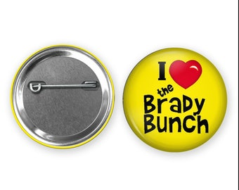 I Heart the Brady Bunch - Pinback Button Badge