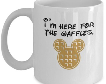 Here for the Waffles Disney Fun Gift Mug Disneyland Mickey Mouse Coffee Cup