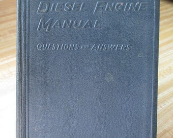 Vintage, 1941  Antique Book - Audels Diesel Engine Manual Questions and Answers  - Estate find from a collector of AUdel Books
