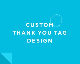 Custom Thank you Tag