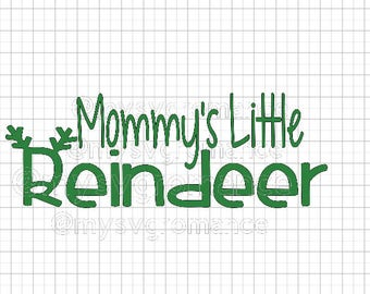 Mommy's Little Reindeer SVG - Reindeer Antlers - Rudolph Nose - Cutting File - Cute Font - Cricut - Cameo