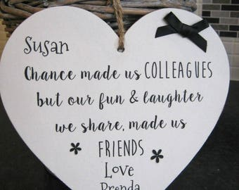 Handmade Chance made us Colleagues Heart Plaque..leaving Work Personalised Gift Sign