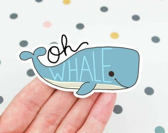 Moving SALE Funny Whale Sticker, Kawaii Sticker, Oh Whale Sticker, Whale Pun, Punny Vinyl Sticker, Cute Pun, Stickers, Funny Sticker,