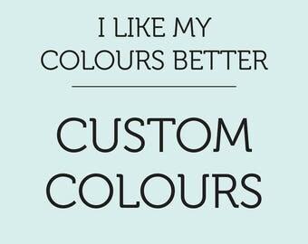 CUSTOM - Colour