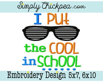 Embroidery Design - I Put the Cool in School - Shades - Sunglasses - For 5x7 and 6x10 Hoops