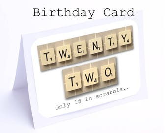 Scrabble 22nd Birthday Card --- 22 its only 18 in scrabble (2 gifts in 1)