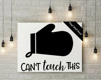 CANT TOUCH THIS Kitchen Wall Vinyl Decal Decals Sticker Custom Colors Available