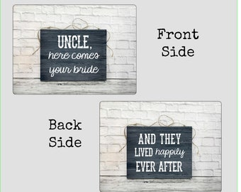 Wedding Sign, Uncle Here Comes Your Bride Sign,  Country Wedding, Niece Sign, Nephew Sign, Flower Girl Sign, Wedding Decoration, Bride Sign