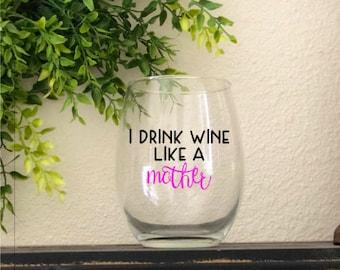 I Drink Wine Like A Mother