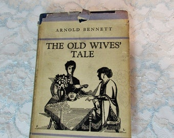 The Old Wives Tale Book, by Arnold Bennet, Written 1908, Published 1911