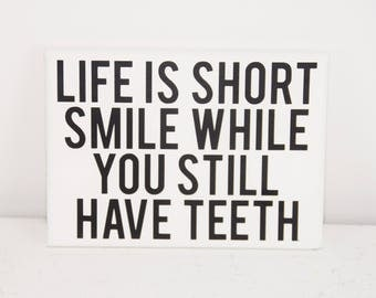 Life is short - smile big - smile sign - teeth sign - life is short sign - life is short decor - canvas wall art - funny wall art - sign