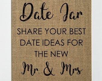 Date Jar Share You Best Date Ideas For The New Mr & Mrs - BURLAP SIGN 5x7 8x10 - Rustic Vintage/Wedding Decor/Love House Sign