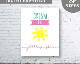 Dream Big My Little Sunshine Quote Printable Art. Printable Wall Art Girls Bedroom. Inspirational Quote. Instant Download.  Dream Big Print