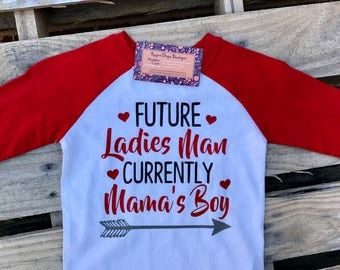 Future Ladies Man Currently Mama's Boy Valentine Raglan Toddler & Youth Sizes