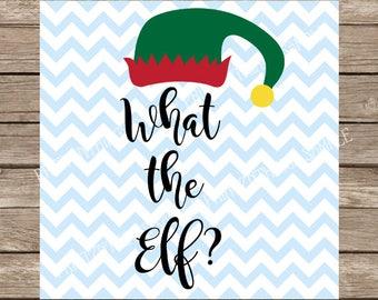 Christmas svg, Elf svg, Elf hat svg, What the Elf, Elf, Christmas, svg files for cricut, svg silhouette, svg files, silhouette cameo, Santa