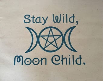 Stay wild, moon child pillow case.