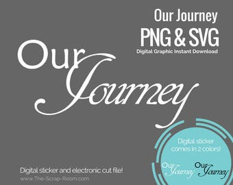 Our Journey digital cut file and digital stickers  - PNG and SVG digital graphics set