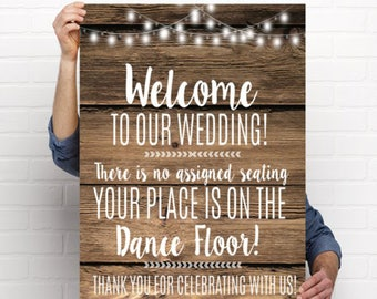Rustic Wood Wedding Welcome sign - There is no Assigned Seating Your place is on the dance floor - (wedding-welcomedance)