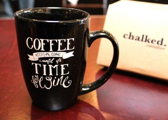 Coffee Keeps Me Going Handlettered Mug - 15 oz. Custom Mug, Lettered Mug, Girl Boss Coffee Mug