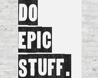 Custom Do Epic Stuff Poster Design Print Sign
